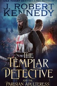 The Templar Detective and the Parisian Adulteress (The Templar Detective Thrillers, #2)