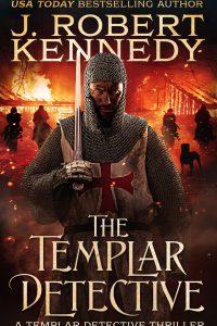 The Templar Detective (The Templar Detective Thrillers, #1)