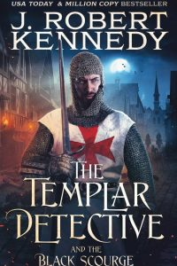 The Templar Detective and the Black Scourge (Book #6)