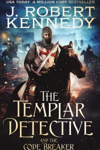 The Templar Detective and the Code Breaker (Templar Detective Thrillers, #5)