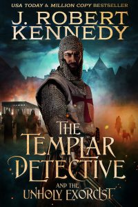 The Templar Detective and the Unholy Exorcist (The Templar Detective Thrillers, #4)